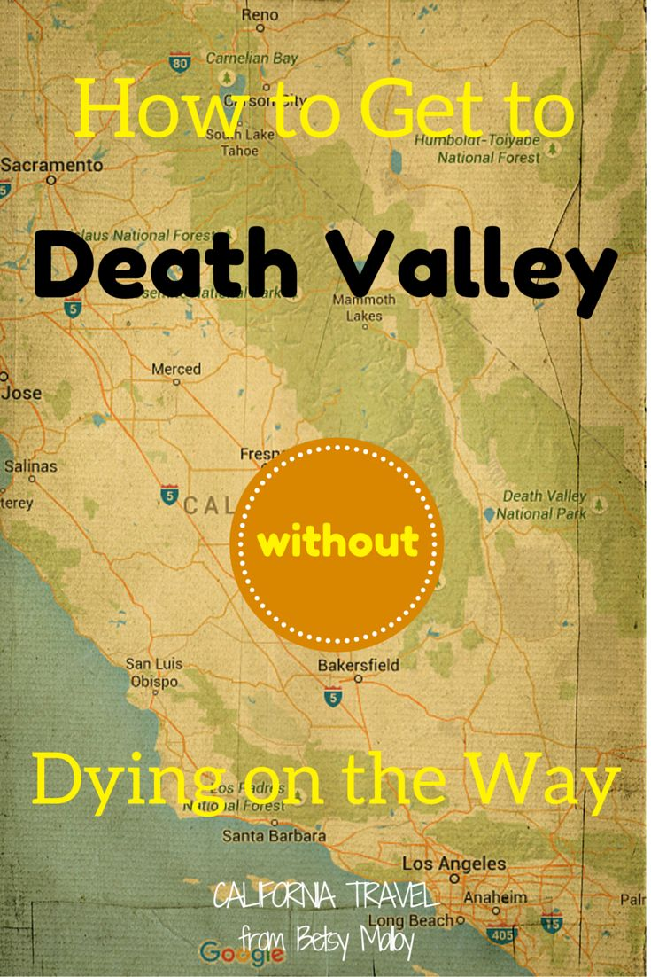 Getting to Death Valley Don t let your GPS you lost or