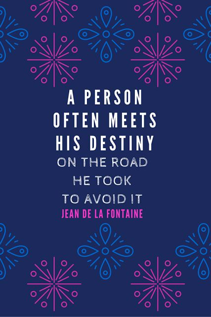 Inspirational Quote by Jean De La Fontaine - A person often meets his destiny on the road he took to avoid it
