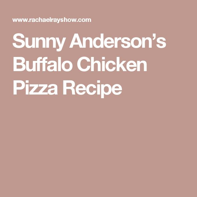 Sunny Anderson's Buffalo Chicken Pizza  Recipe