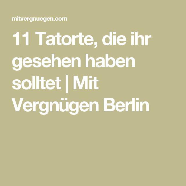 11 Tatorte, die ihr gesehen haben solltet | Mit Vergnügen Berlin