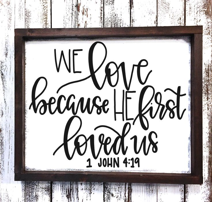 Download We Love Because He First Loved Us - Wood Sign - 1 John 1 ...