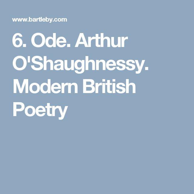 6. Ode. Arthur O'Shaughnessy. Modern British Poetry