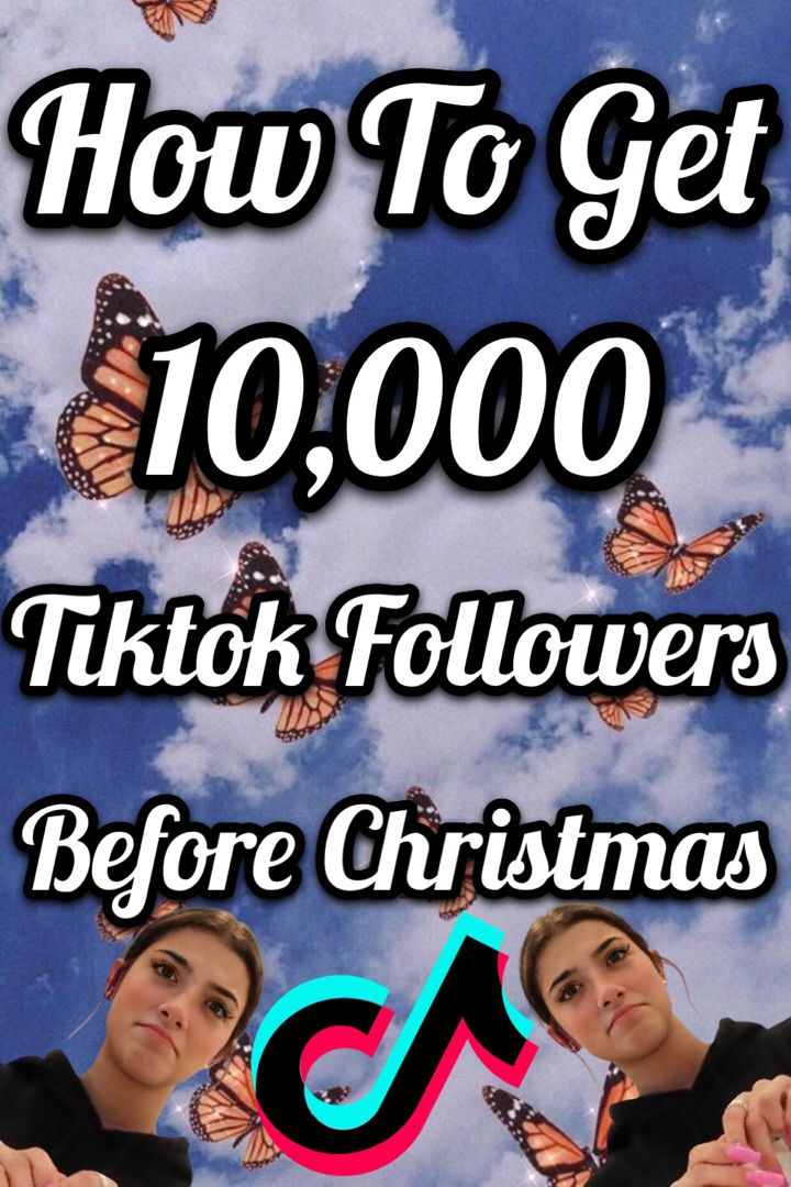 How To Get 10 000 Tiktok Followers Before Christmas How To Get Start Making Money Get More Followers