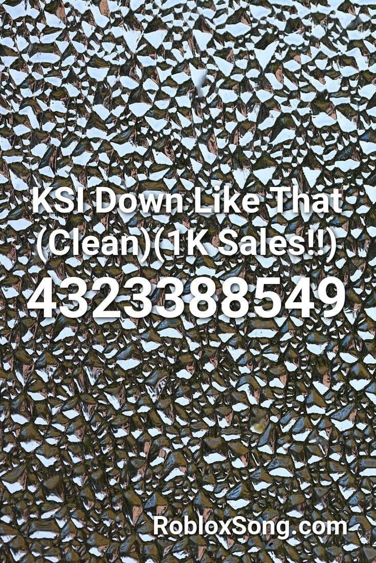 Ksi Down Like That Clean 1k Sales Roblox Id Roblox Music