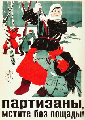 """Partisans -- revenge without remorse!"" Russian WWII Propaganda Posters"