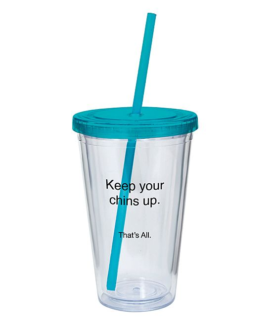 'Keep Your Chins Up' 16-Oz. Tumbler