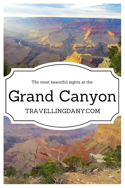 The Grand Canyon's most beautiful sights - Travelling Dany