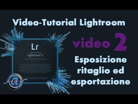 Video Tutorial Lightroom - Esposizione Ritaglio Esportazione
