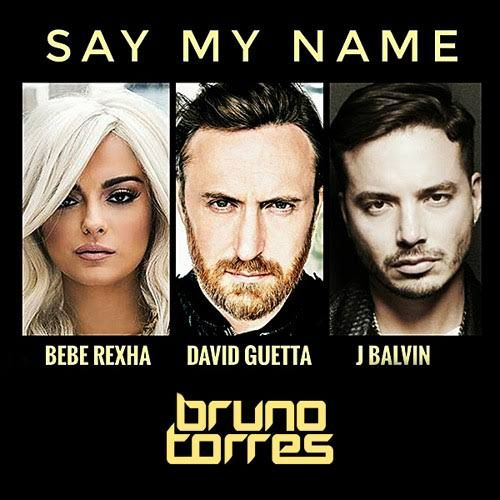 Say My Name Lyrics David Guetta Bebe Rexha And Jaan Balvin Bebe Rexha Bebe Rexha Lyrics Say My Name
