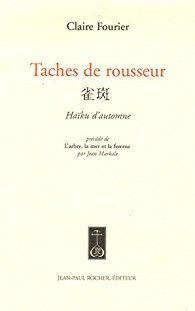 Taches de rousseur : Haïku d'automne, précédé de L'arbre, la mer et la femme par Claire Fourier