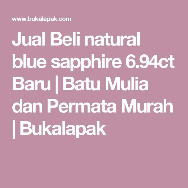 Jual Beli natural blue sapphire 6.94ct Baru | Batu Mulia dan Permata Murah | Bukalapak