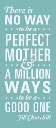 A perfect mother.