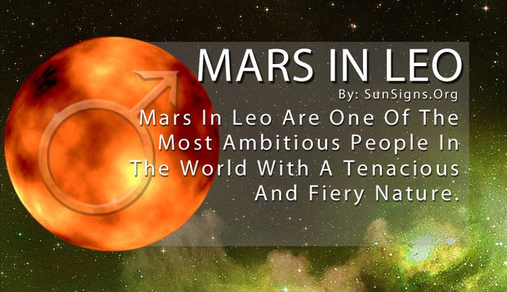Leos are proud people, and Mars in Leo have the strongest sense of self of all the zodiac signs. Because they love the spotlight they are obsessed with image, and work hard to maintain a charismatic nature. It is this drive that keeps them at the top of their game.