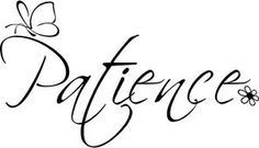 patience tattoo - I like the font
