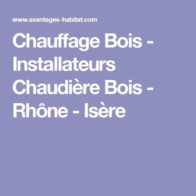 Chauffage Bois - Installateurs Chaudière Bois - Rhône - Isère