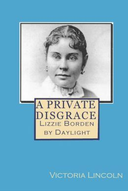 A Private Disgrace is the single best account of the ghastly murders which took place in Fall River, Massachusetts on August 14, 1892. Lizzie Andrew Borden (b.1860 – d.1927) was tried and acquitted in the 1892 axe murders of her father and stepmother in Fall River, Massachusetts