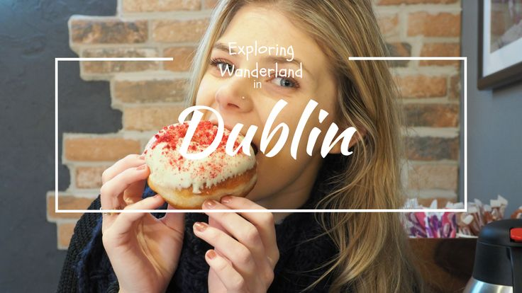 Exploring Wanderland takes to the streets of Dublin for the first time. Brooke creates a video of her journey and experience.