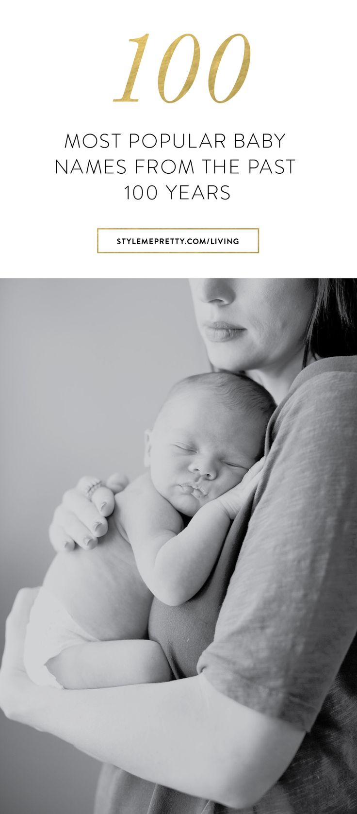 100 of the most popular baby names from the past 100 years. Did you name make the list? http://www.stylemepretty.com/living/2016/07/27/100-most-popular-baby-names/?ncid=txtlnkussmp00000006