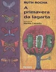 Do Conto ao Encanto: A PRIMAVERA DA LAGARTA - Ruth Rocha