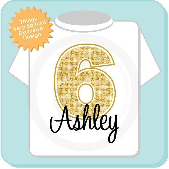 Sixth Birthday Shirt Golden 6 Personalized Girls Gold Color Age And Name Tee Or Infant Onesie 01232014c