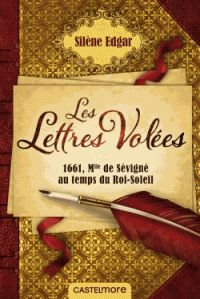 Silène Edgar - Les Lettres Volées - 1661, Mademoiselle de Sévigné au temps du Roi-Soleil. https://hip.univ-orleans.fr/ipac20/ipac.jsp?session=C47M76320949S.1799&menu=search&aspect=subtab48&npp=10&ipp=25&spp=20&profile=scd&ri=5&source=%7E%21la_source&index=.GK&term=Les+Lettres+Vol%C3%A9es+-+1661%2C+Mademoiselle+de+S%C3%A9vign%C3%A9+au+temps+du+Roi-Soleil&x=0&y=0&aspect=subtab48