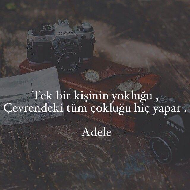 Tek bir kişinin yokluğu, çevrendeki tüm çokluğu hiç yapar.  - Adele  #sözler #anlamlısözler #güzelsözler #özlüsözler #alıntılar #alıntı