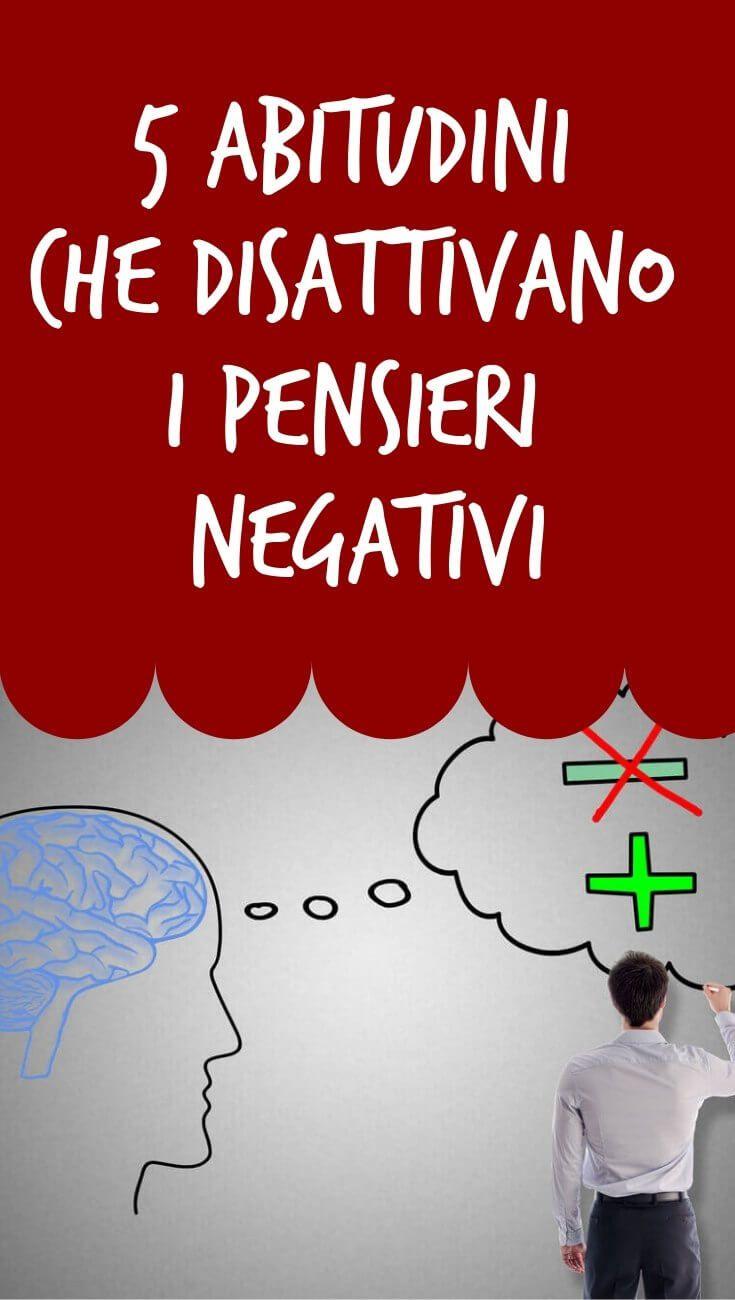 5 Abitudini Che Disattivano I Pensieri Negativi