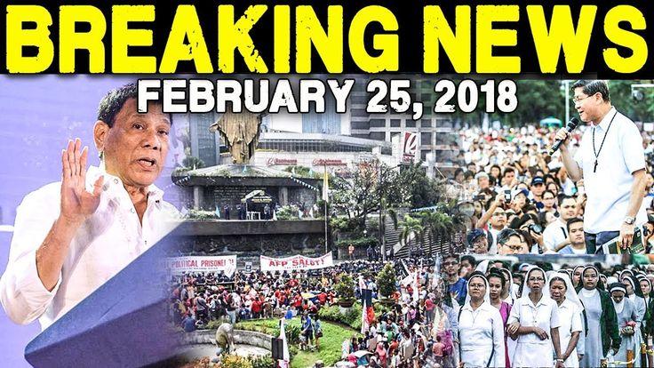 BREAKING NEWS TODAY FEBRUARY 25 2018 PRESIDENT DUTERTE l PEOPLE POWER ED...