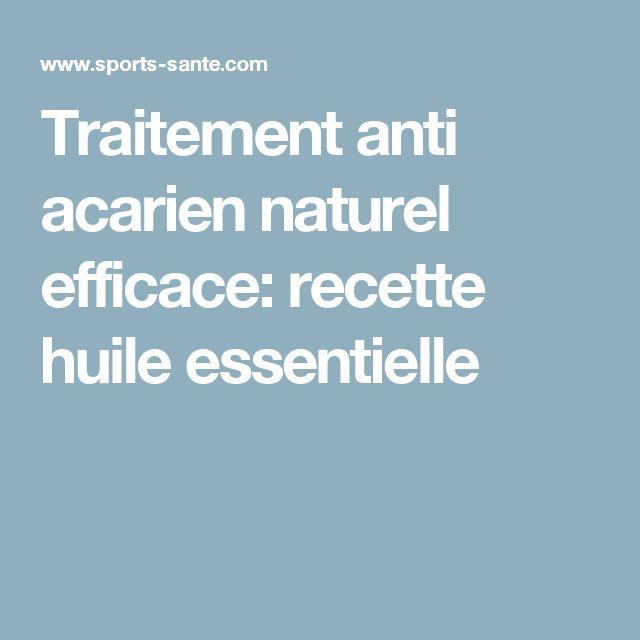 Traitement anti acarien naturel efficace: recette huile essentielle