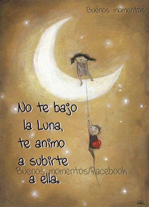 No te bajo la luna... *