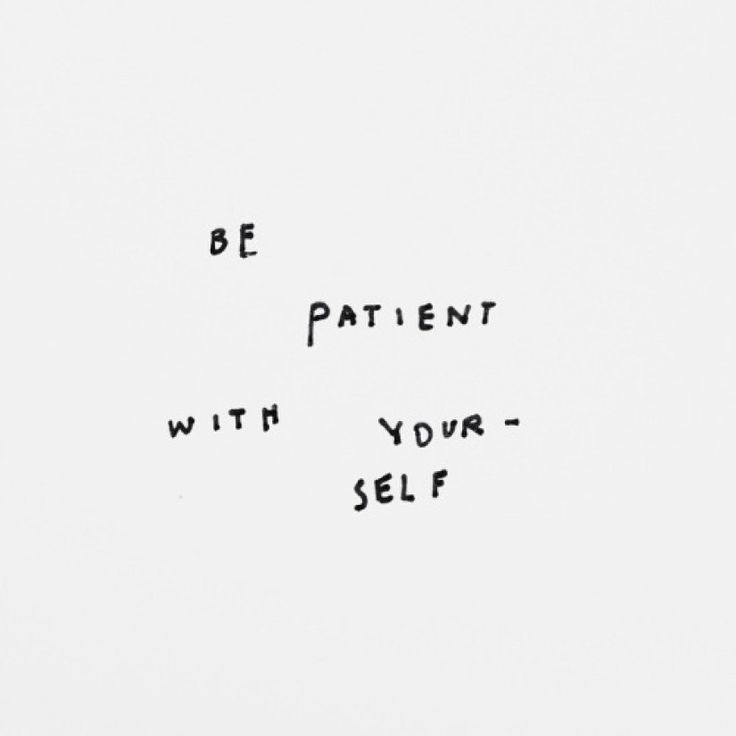 GIRLBOSS MOOD: Be patient with yourself. One day at a time girlfriend!! / Inspiration Motivation Self Love Wellness