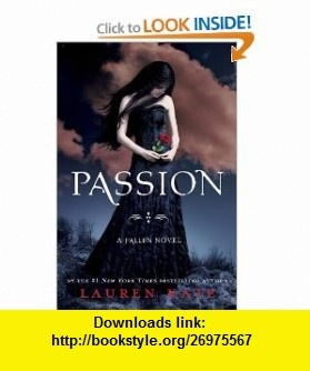 Passion (Fallen) (9780385739177) Lauren Kate , ISBN-10: 0385739176  , ISBN-13: 978-0385739177 ,  , tutorials , pdf , ebook , torrent , downloads , rapidshare , filesonic , hotfile , megaupload , fileserve