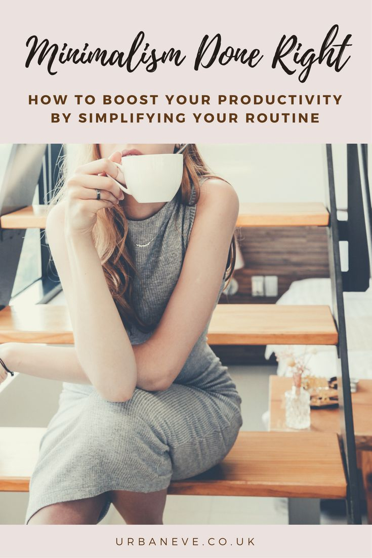Minimalism done right - How to boost your productivity by simplifying your routine - urban:eve