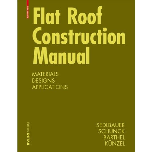 Flat Roof Construction Manual - Student Price - DETAIL Construction Manuals - DETAIL Books