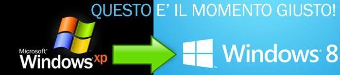 Passa a Windows 8, questo è il momento giusto!  Come già saprai, l'8 aprile 2014 Microsoft ha dismesso il supporto di Windows XP e Office 20...