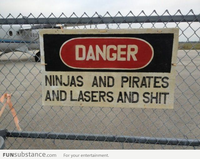 Danger: Ninjas and Pirates and Lasers and S**t