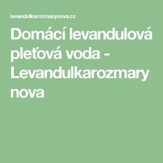 Domácí levandulová pleťová voda - Levandulkarozmarynova