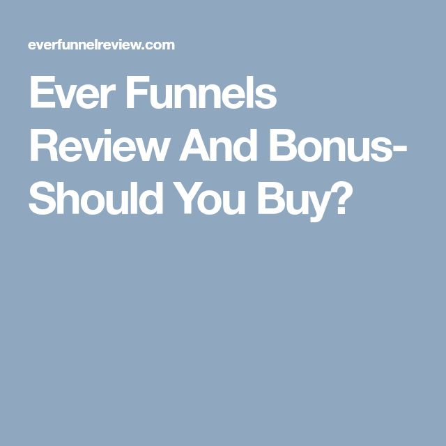 Ever Funnels Review And Bonus- Should You Buy?