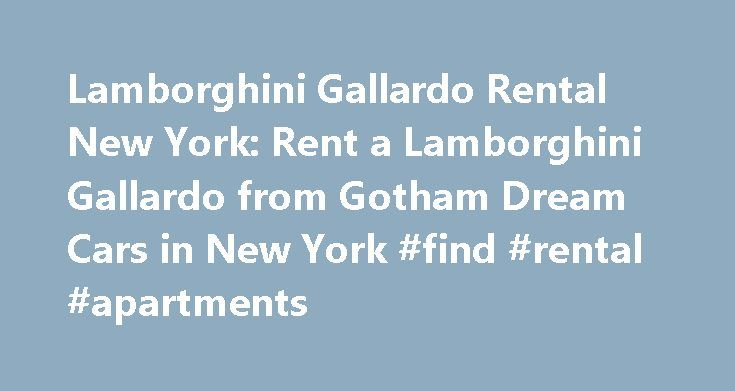 Lamborghini Gallardo Rental New York: Rent a Lamborghini Gallardo from Gotham Dream Cars in New York #find #rental #apartments http://renta.remmont.com/lamborghini-gallardo-rental-new-york-rent-a-lamborghini-gallardo-from-gotham-dream-cars-in-new-york-find-rental-apartments/  #lamborghini rental # Lamborghini Gallardo Rental New York: Rent a Lamborghini Gallardo from Gotham Dream Cars in New York Alas we've retired this vehicle from our fleet. Please check out our full fleet list for…