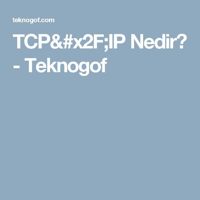 TCP/IP Nedir? - Teknogof