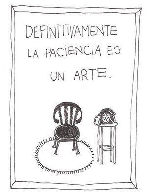 La paciencia es un arte...
