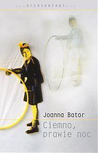Joanna Bator - Ciemno, prawie noc #24