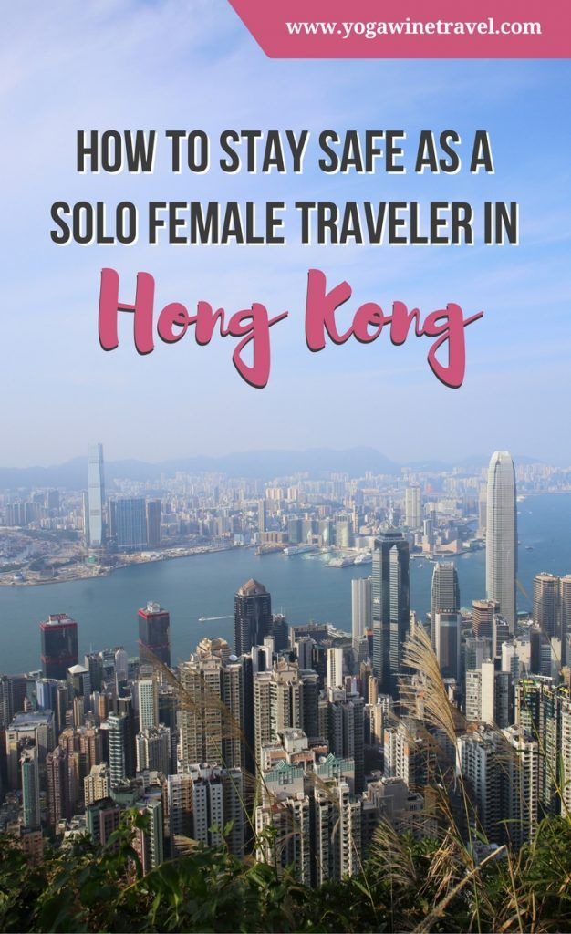 How to Stay Safe as a Solo Female Traveler in Hong Kong | Yoga, Wine & Travel