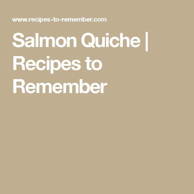 Salmon Quiche | Recipes to Remember