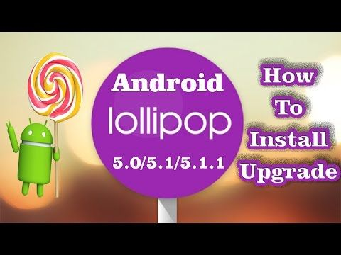 How to Install Upgrade Android Lollipop 5.0/5.1/5.1.1