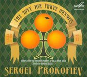 Sergei Prokofiev: The Love for Three Oranges [CD]