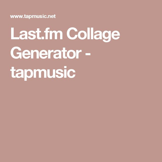 Last.fm Collage Generator - tapmusic