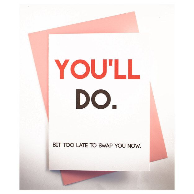 For the Valentine you're stuck with. | 31 Valentine's Day Cards For People Who Hate That Sappy Love Crap