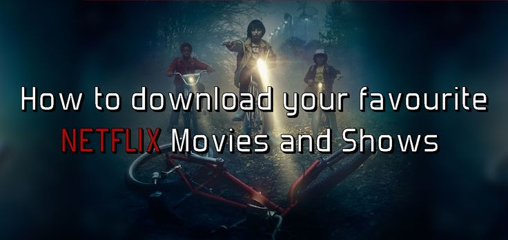 Download Movies & TV shows from Netflix https://goo.gl/RuzWmM  #netflixandchill #NetflixEverywhere