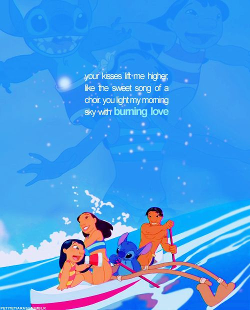 Lilo and Stitch -- I don't remember this quote but I like it